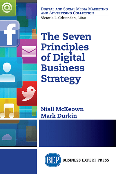 The Seven Principles Of Digital Business Strategy Business Expert Press