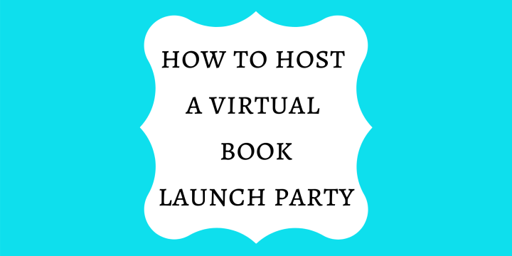 How to Host a Virtual Book Launch Party
