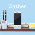 DeskLife: Gather