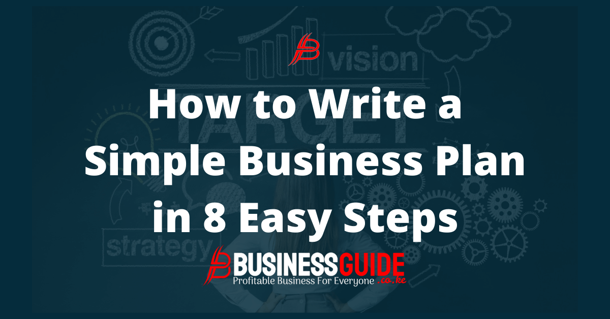 How to Write a Simple Business Plan in 8 Easy Steps