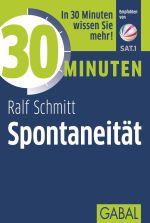 Ralf Schmitt: 30 Minuten Spontaneität. GABAL Verlag 2017.