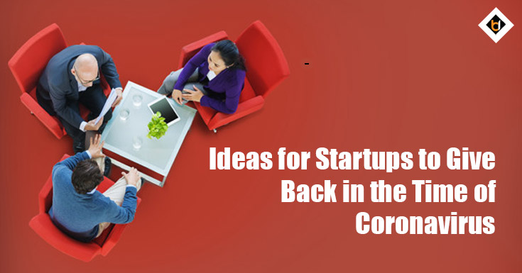 Ideas for Startups to Give Back in the Time of Coronavirus
