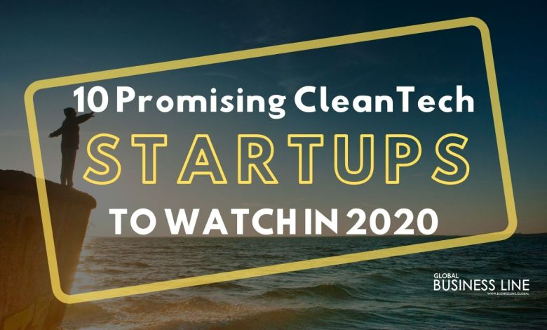 10 Promising CleanTech Startups to Watch in 2020
