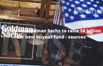 Exclusive: Goldman Sachs to raise $8 billion for new buyout fund - sources