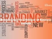 Rebranding: The Lifeblood of Business Growth