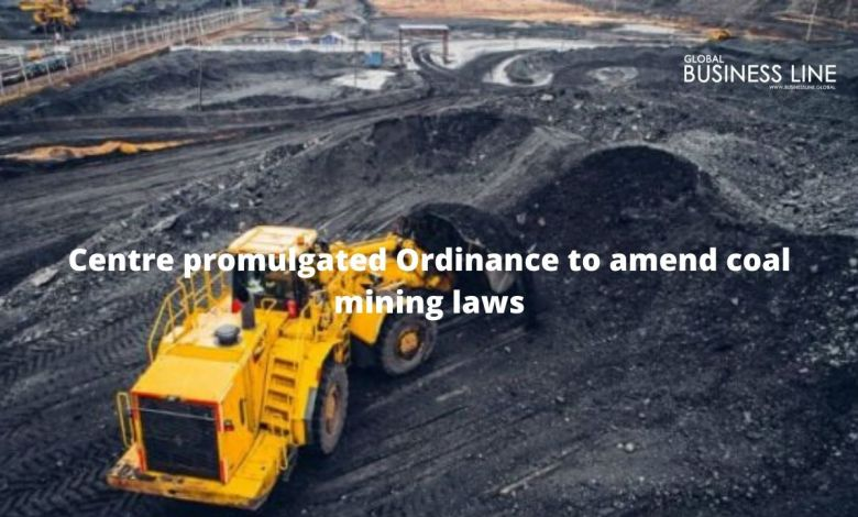 Centre promulgated Ordinance to amend coal mining laws