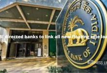 RBI directed banks to link all new floating rate loan