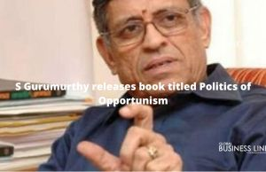 S Gurumurthy releases book titled Politics of Opportunism
