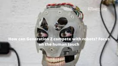 Photo of How can Generation Z compete with robots? Focus on the human touch