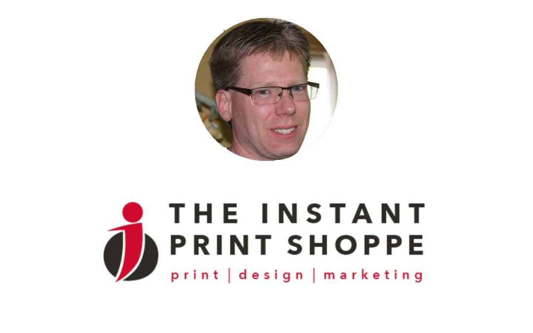 Interview with David Dawson of Instant Print Shoppe – Small Business Show 243