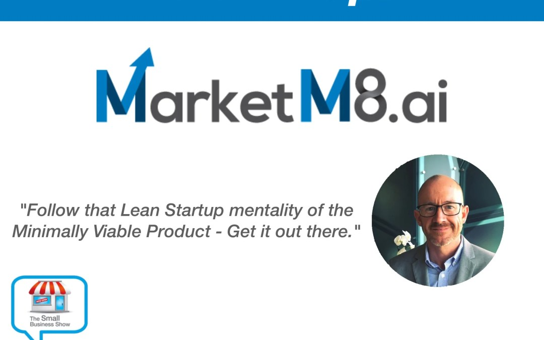 Kelan Raph Founder of MarketM8 – Small Business Show Episode 279