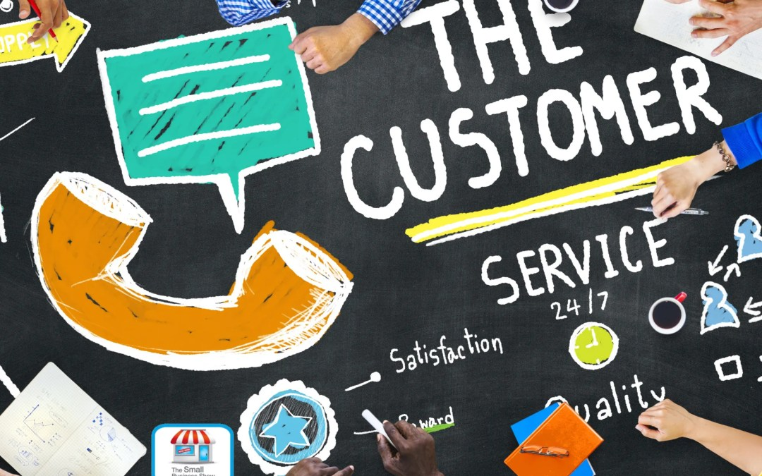 Creating Remarkable Customer Service – Small Business Show 296