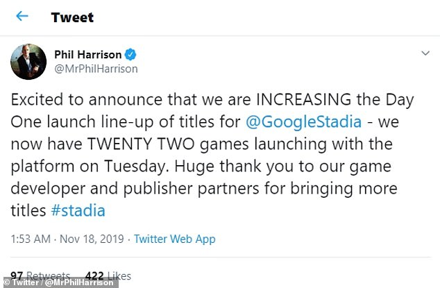 'Excited to announce that we are INCREASING the Day One launch line-up of titles for @GoogleStadia — we now have TWENTY TWO games launching with the platform on Tuesday,' Mr Harrison wrote on Twitter
