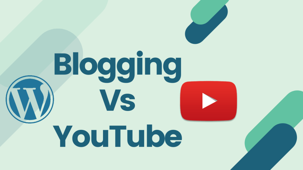 Blogging vs YouTube: Which one is more effective?