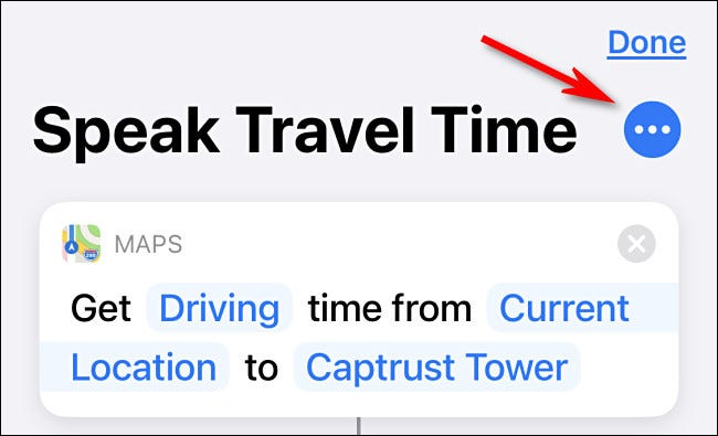 Tap the ellipses button beside the shortcut name.