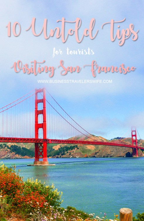 10 Untold Tips for Tourists Visiting San Francisco