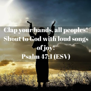 Shout to God with songs of joy