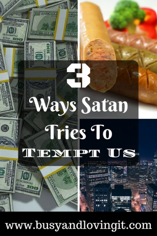 3 Ways Satan Tries to Tempt Us. They worked on Eve but not on Jesus. What will you do when tempted?
