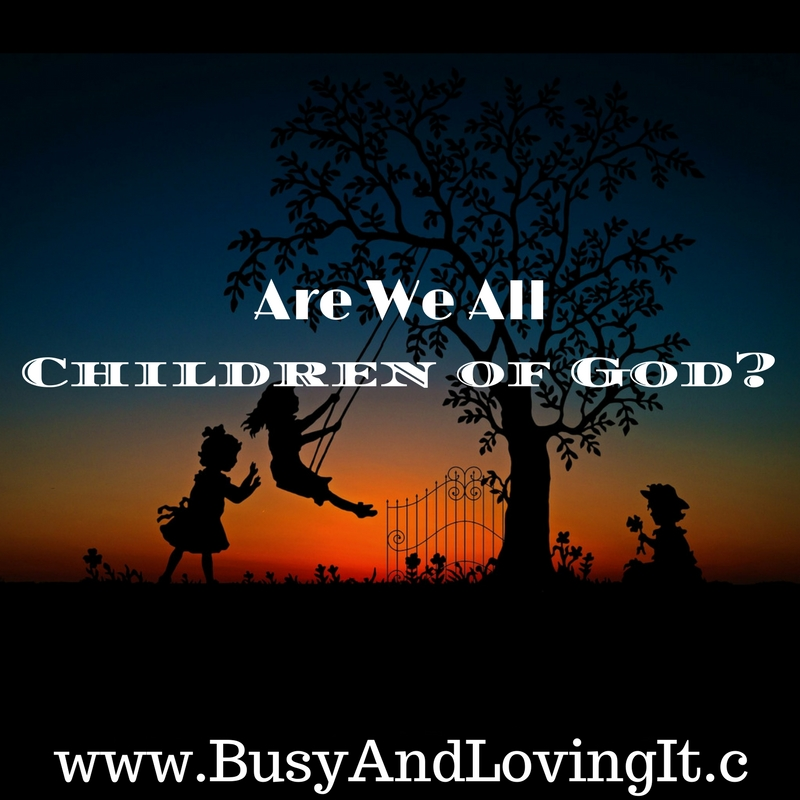 Are We All Children of God?