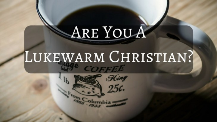 Are You a Lukewarm Christian. Jesus said He will spit them out.