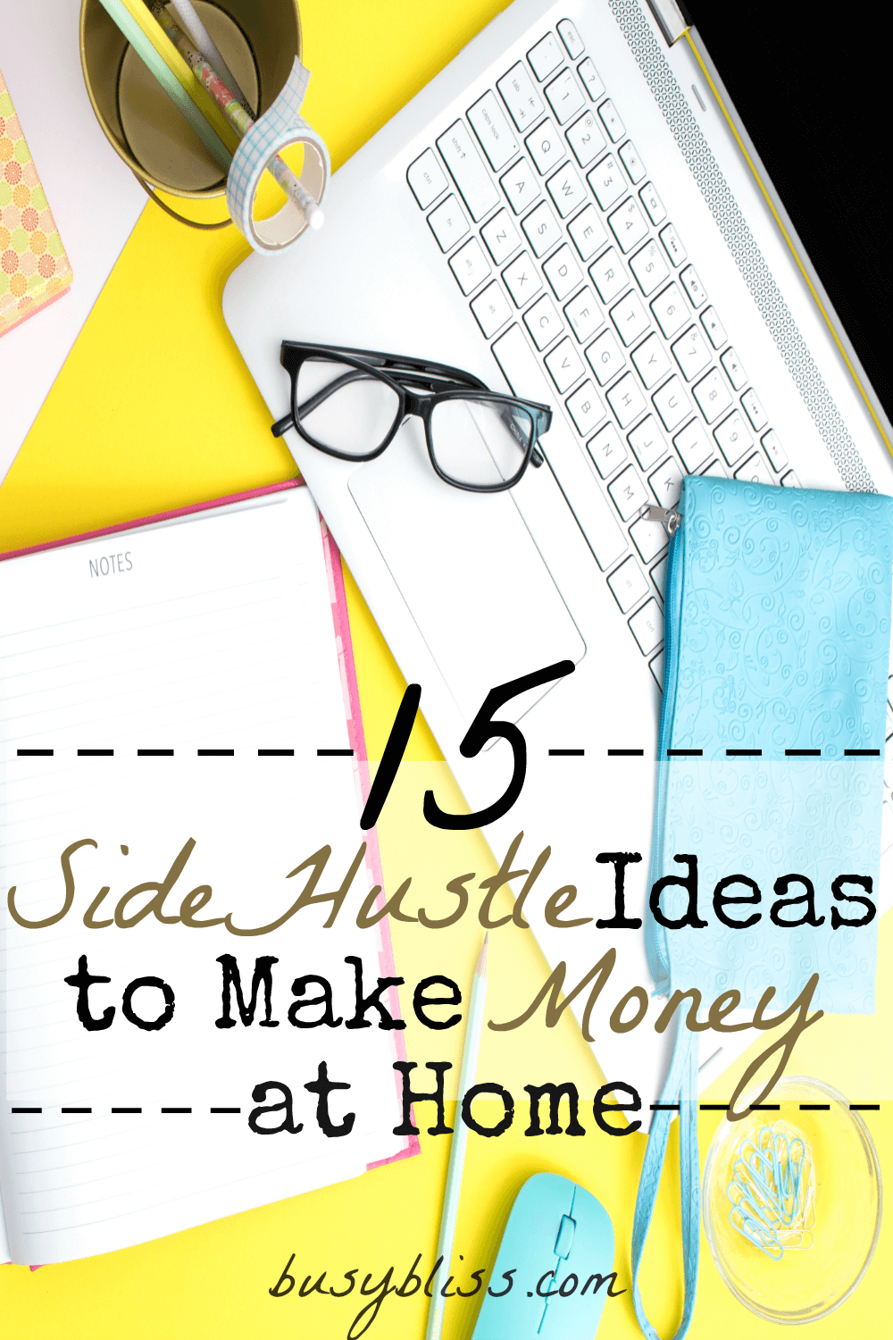 15 Side Hustle Ideas to Make Money at Home - Busy Bliss