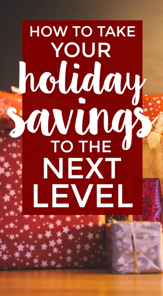 Wondering how you can take your holiday savings to the next level?