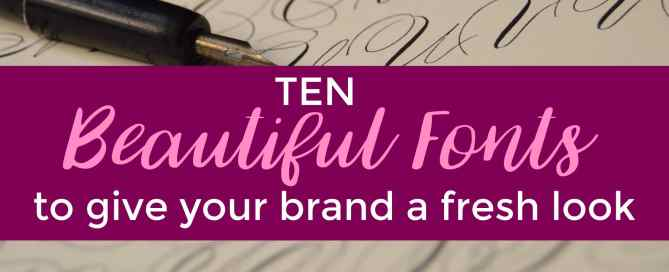 Beautiful fonts make all the difference for your brand.