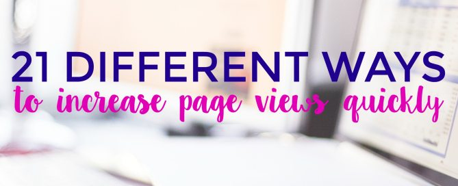 Want to increase page views on your blog or website? Here are 21 proven methods.