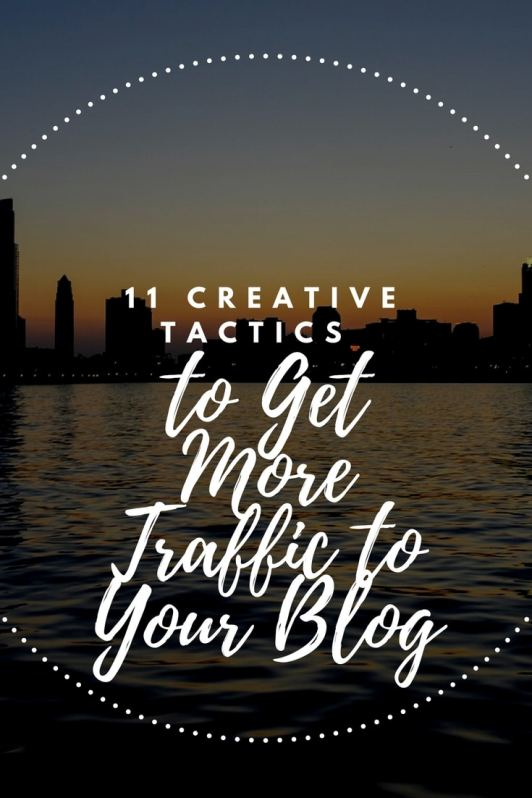 A blog post to teach you 11 creative tactics you can use today to get more traffic to your site.