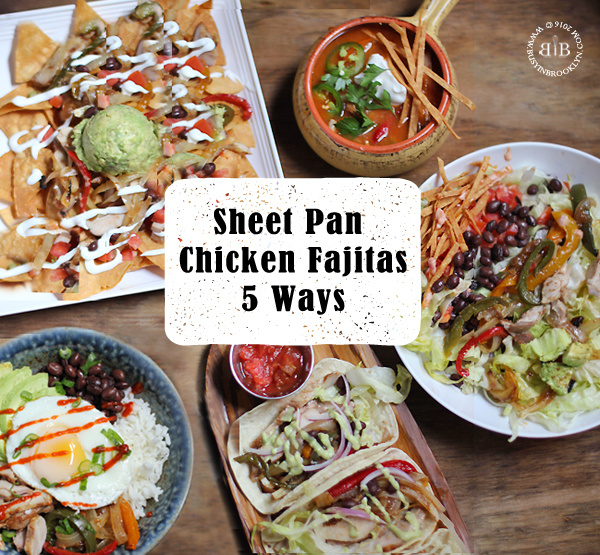 Sheet Pan Chicken Fajitas, 5 Ways