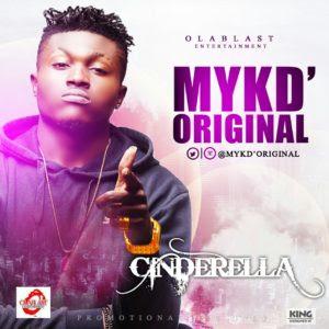 Myk D' Original – CindErella | @Mykdoriginal