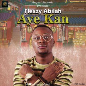 Flexzy Abilah - Aye Kan (One Life)