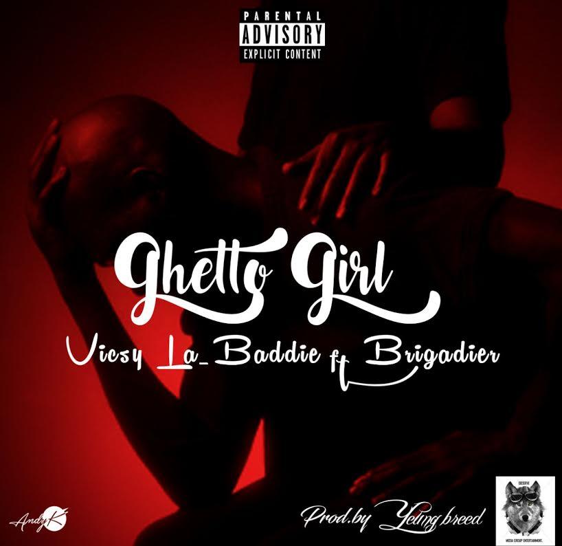 """Vicsy La Baddie ft. Brigadia - """"Ghetto Girl"""""""