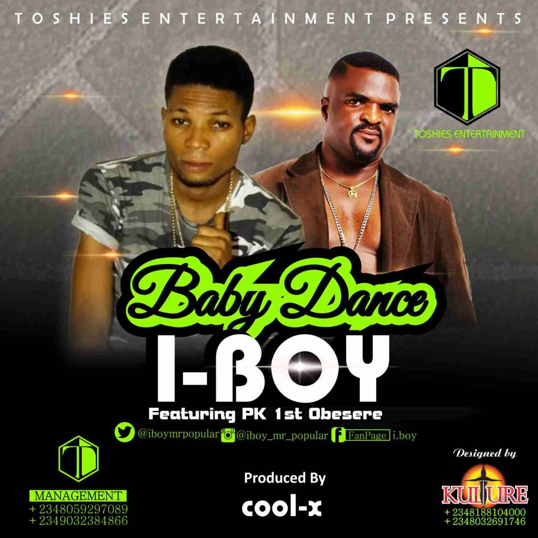 I-Boy - Baby Dance Ft. PK 1st Obesere