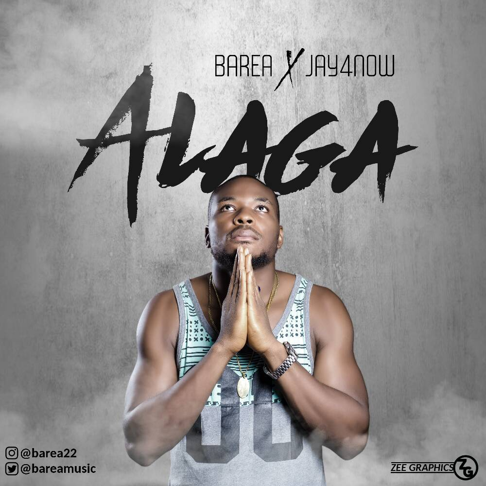 Barea Ft Jay4now - Alaga