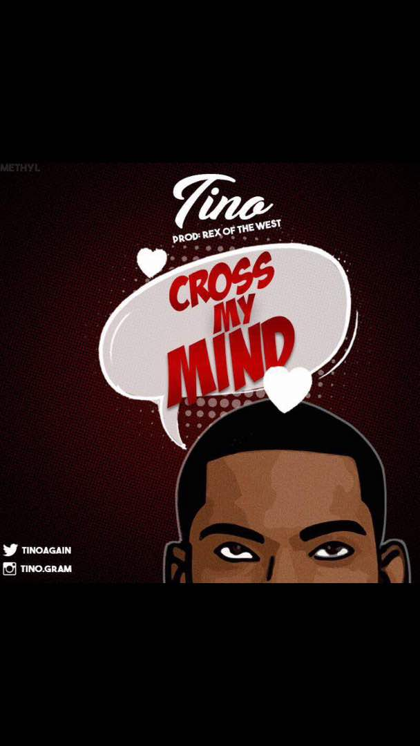 Tino - Cross My Mind