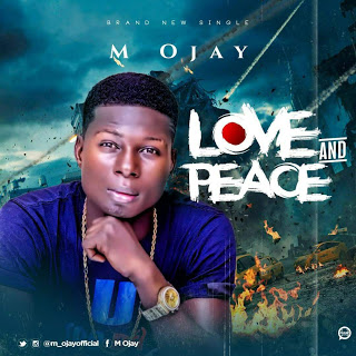 M Ojay - Love and Peace