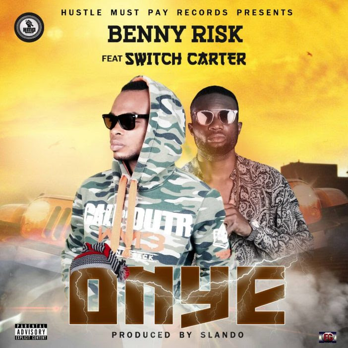Benny Risk Ft. Switch Carter - Onye