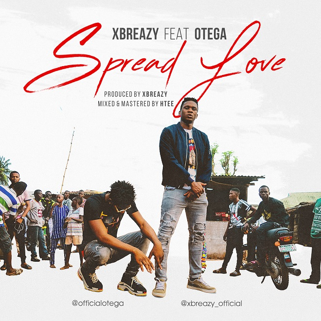 Xbreazy ft. Otega - Spread love (Prod. by Xbreazy)