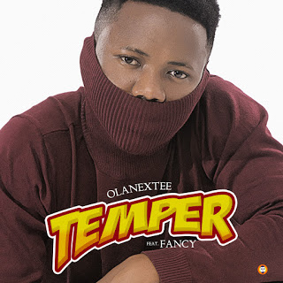 Olanextee ft Fancy - Temper