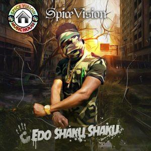 VIDEO & AUDIO: Spice Vision - Edo Shaku Shaku
