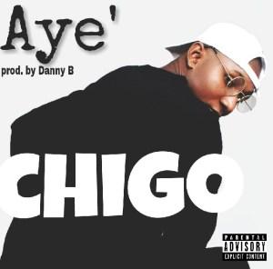 Chigo - Aye