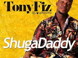 Tony Fiz - Shuga Daddy