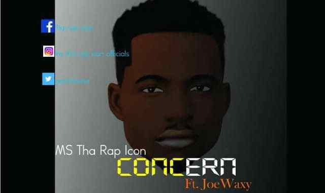 M.S The Rap Icon Ft. Joe Waxy - Concern