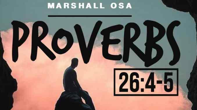 Marshall Osa - Proverbs 26:4-5