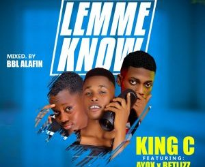 King C Ft Ayox & Betlizz - Lemme Know