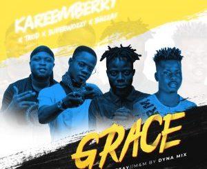 KareemBerry - Grace ft TROD, SuperWozzy & Ehizzay