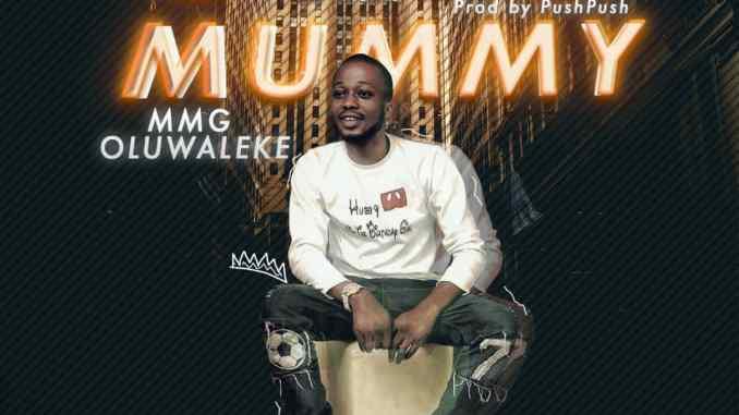 Mmg Oluwaleke - Omo Mummy