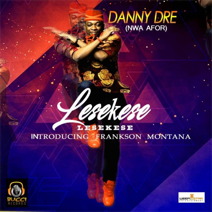 Danny Dre - Lesekese ft. Frankson Montana