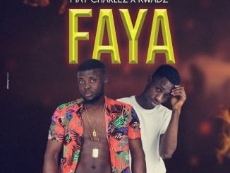 May Charlez X Kwadz - Faya